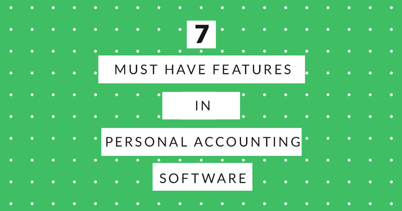 7 Must have features in Personal Accounting Software