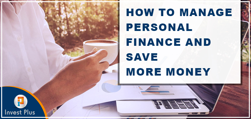 How to manage personal finances and save money